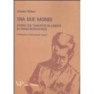 C. Milani, Tra due mondi. Studio sul concetto di libertà in Franz Rosenzweig, Vita & Pensiero, Milano 2011