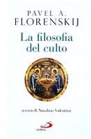 Pavel FLORENSKIJ, La filosofia del culto
