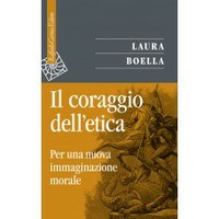 L. Boella, Il coraggio dell'etica. Per una nuova immaginazione morale, Raffaello Cortina, Milano 2012, pp. 220