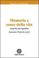 A. PIERETTI (ed.), Memoria e senso della vita. A partire da Agostino