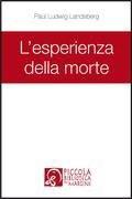 Paul Ludwig Landsberg, L'esperienza della morte, a cura di Fabio Olivetti, Il Margine, Trento 2011
