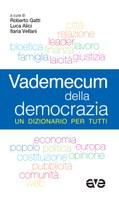 VADEMECUM DELLA DEMOCRAZIA. Un dizionario per tutti