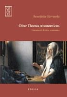 Benedetta GIOVANOLA, Oltre l'homo oeconomicus. Lineamenti di etica economica, Orthotes, Napoli 2012