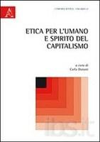 Carla DANANI (a cura di), Etica per l'umano e spirito del capitalismo