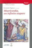 D. Pagliacci (a cura di), Misericordia, un infinito stupore, Ancora, Milano 2012, pp. 144