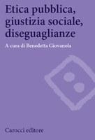 ETICA pubblica, GIUSTIZIA sociale, DISUGUAGLIANZE