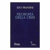 FRANZINI, Filosofia della crisi