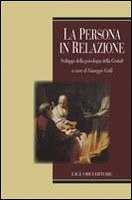 Giuseppe Galli (a cura di), La persona in relazione, Liguori, Napoli 2009, pp. 161