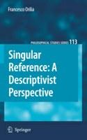"Francesco Orilia, Singular Reference: A Descriptivist Perspective, ""Philosophical Studies"", Springer, Dordrecht 2010."