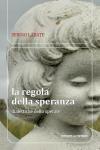 Sergio Labate, La regola della speranza. Dialettiche dello sperare, Cittadella editrice, Assisi 2011
