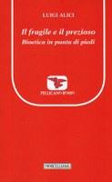 Luigi ALICI, Il fragile e il prezioso