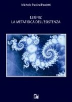 M. PAOLINI PAOLETTI, Leibniz. La metafisica dell'esistenza, Limina Mentis, Monza 2013