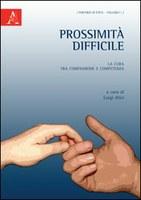 Luigi ALICI (a cura di), Prossimità difficile. La cura tra compassione e competenza, Aracne, Roma 2012, pp. 168