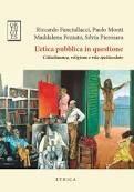 FANCIULLACCI, MONTI, PEZZATO, PIEROSARA, L'etica pubblica in questione