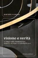 """Roberto Mancini, Visione e verità. Un viaggio nella fenomenologia attraverso le """"Ideen I"""" di Husserl, Cittadella editrice, Assisi 2011."""