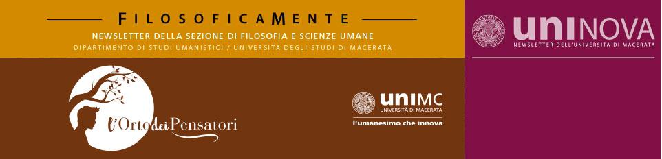 Filosoficamente - newsletter della sezione di Filosofia e scienze umane - Dipartimento di Studi umanistici - Università degli studi di Macerata