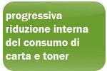 progressiva riduzione interna del consumo di carta e ricariche per stampanti